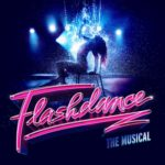 Book tickets for Flashdance the musical UK Tour