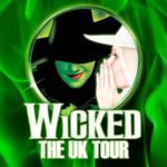 Wicked UK Tour 2018