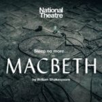 Macbeth UK Tour - National Theatre