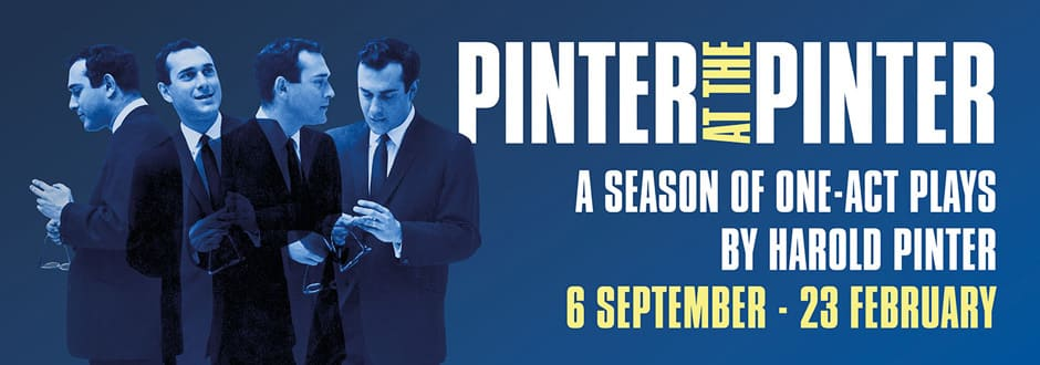 Pinter at the Pinter season tickets