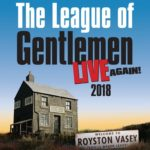 League of Gentlemen Live Again Uk Tour