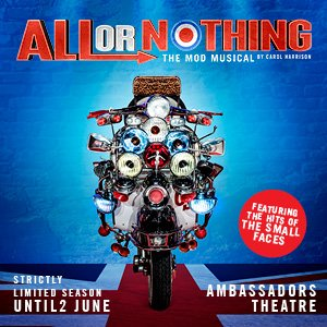All or Nothing The Mod Musical Ambassadors TheatreTickets