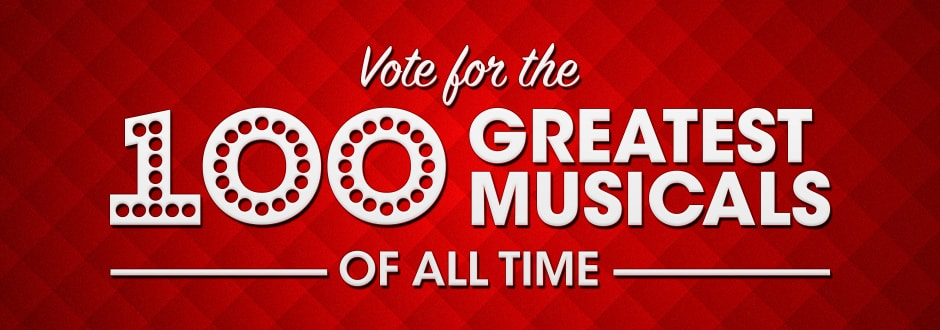 Vote for the 100 greatest musicals of all time
