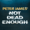 Peter James' Not Dead Enough Tour