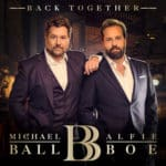Alfie Boe Michael Ball Back Together Tour 2020
