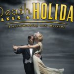 Book tickets for Death Takes A Holiday at Charing Cross Theatre