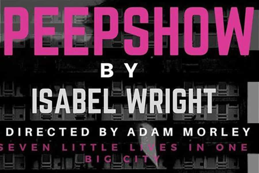 Fat Cat Creatives present Isabel Wright's play Peepshow at Canal cafe Theatre