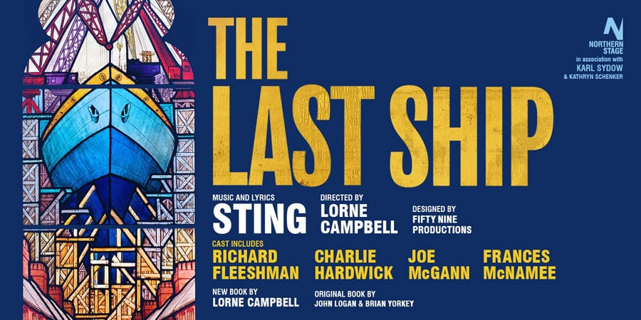 The Last Ship UK Tour. A new musical by Sting