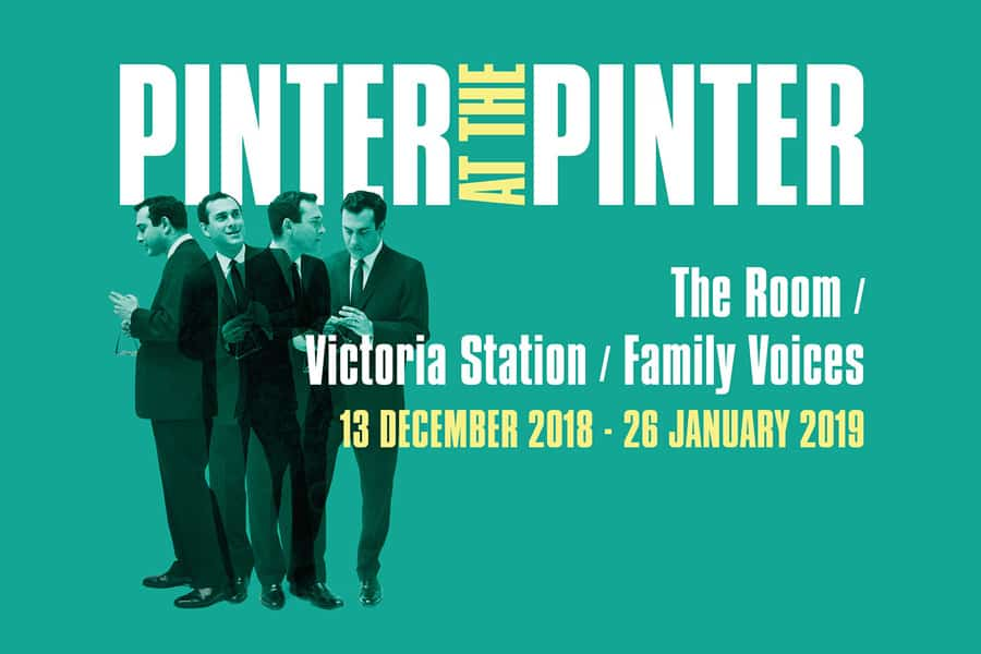 Pinter at the Pinter - The Room - Victoria Station - Family Voices