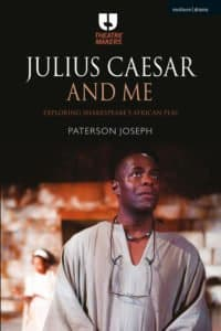 Julius Caesar and Me by Patterson Joseph