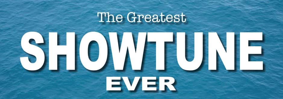 Vote for the Greatest Showtune Ever!