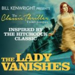 Alfred Hitchcock's The Lady Vanishes UK Tour
