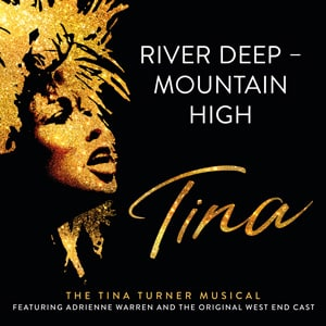 Tina musical River Deep Mountain High