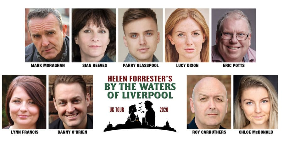 By The Waters Of Liverpool 2020 UK Tour Cast