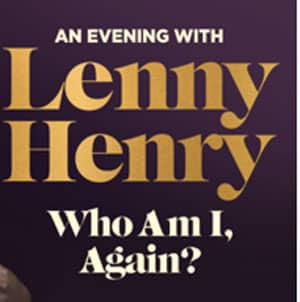 Lenny Henry UK Tour Dates and Tickets 2019 - Book Now