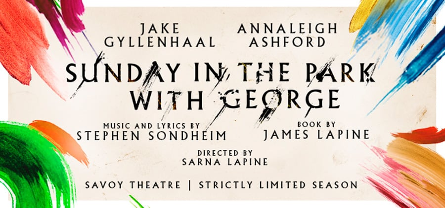 Sunday In The Park With George Jake Gyllenhaal Savoy Theatre