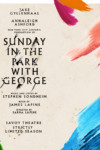 Sunday In The Park with George tickets Savoy Theatre London