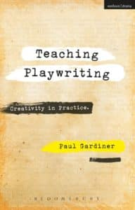 Teaching Playwriting Paul Gardiner
