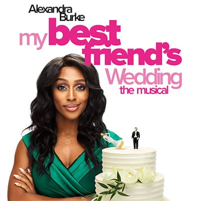 My Best Friends Wedding UK Tour starring Alexandra Burke
