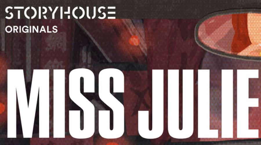 Miss Julie Chester Storyhouse Theatre